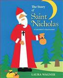 The Story of Saint Nicholas, Laura Wagner, 1494237202