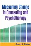 Measuring Change in Counseling and Psychotherapy, Meier, Scott T., 1593857209