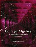 College Algebra : A Narrative Approach, Majewicz, Stephen, 0536447209