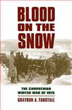Blood on the Snow : The Carpathian Winter War, 1915, Tunstall, Graydon A., 0700617205