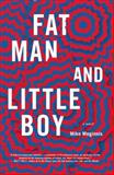 Fat Man and Little Boy, Mike Meginnis, 1936787202