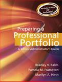 Preparing a Professional Portfolio : A School Administrator's Guide, Frampton, Pamela and Hirth, Marilyn A., 0205467202