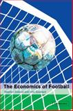 The Economics of Football, Dobson, Stephen and Goddard, John, 0521037204