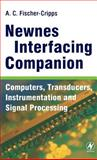 Newnes Interfacing Companion : Computers, Transducers, Instrumentation and Signal Processing, Fischer-Cripps, Tony, 0750657200