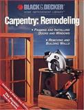 Carpentry Remodeling, Black and Decker Library, 0865737207