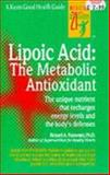 Lipoic Acid : The Metabolic Antioxidant, Passwater, Richard A., 0879837209