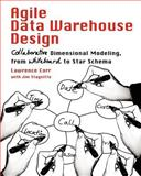 Agile Data Warehouse Design, Lawrence Corr and Jim Stagnitto, 0956817203