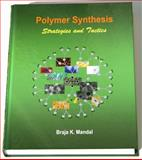 Polymer Synthesis- strategies and Tactics, Mandal, Braja K., 0984157204