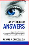 An Eye Doctor Answers, Richard A. Driscoll, 0984847200