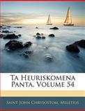 Ta Heuriskomena Panta, Saint John Chrysostom and Meletius, 1144057205