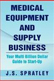 Medical Equipment and Supply Business, J. S. Spratley, 1469187205