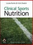 Clinical Sports Nutrition, Burke, Louise and Deakin, Vicki, 0070277206