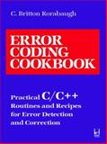 Error Coding Cookbook : Practical C Routines and Recipes for Error Detection and Correction, Rorabaugh, C. Britton, 0079117201