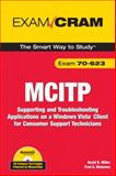 MCITP 70-623 Exam Cram : Supporting and Troubleshooting Applications on a Windows Vista Client for Consumer Support Technicians, Miller, David and Mancuso, Paul, 0789737205