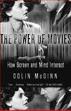The Power of Movies, Colin McGinn, 1400077206