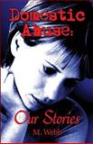 Domestic Abuse : Our Stories, Webb, MaryLou, 1413707203