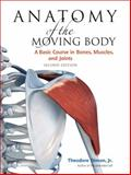 Anatomy of the Moving Body, Theodore Dimon, 155643720X