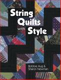 String Quilts with Style, Bobbie Aug and Sharon Newman, 1574327208