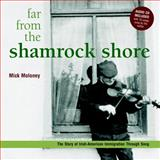 Far from the Shamrock Shore, Mick Moloney, 0609607200
