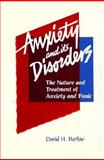 Anxiety and Its Disorders : The Nature and Treatment of Anxiety and Panic, Barlow, David H., 0898627206