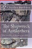 The Shipwreck of Antikythera, Charles Barbosa, 1453847200