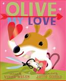 Olive, My Love, Vivian Walsh and J. Otto Seibold, 0152047204
