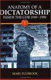 Anatomy of a Dictatorship : Inside the GDR 1949-1989, Fulbrook, Mary, 0198207204