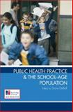 Public Health Practice and the School Age Population, Debell, Diane and Jackson, Pat, 0340907207