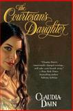The Courtesan's Daughter, Claudia Dain, 0425217205