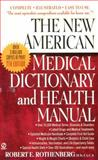 The New American Medical Dictionary and Health Manual, Robert E. Rothenberg, 0451197208