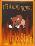 It's a Wing Thing... Buffalo Style, , 0979347203