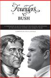 Founders V. Bush : A Comparison in Quotations of the Policies and Politics of the Founding Fathers and George W. Bush, Steve Coffman, 0979727200