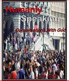 Humanly Speaking, Willow Moon Publishing, 098368720X