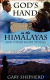 God's Hand in the Himalayas, Gary Shepherd, 0987197207