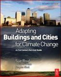 Adapting Buildings and Cities for Climate Change : A 21st Century Survival Guide, Roaf, Sue and Crichton, David, 1856177203