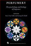Perfumery : The Psychology and Biology of Fragrance, Steve Van Toller, George H. Dodd, 0412407205