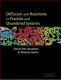 Diffusion and Reactions in Fractals and Disordered Systems, ben-Avraham, Daniel and Havlin, Shlomo, 0521617200