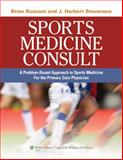 Sports Medicine Consult : A Problem-Based Approach to Sports Medicine for the Primary Care Physician, Busconi, Brian D., 0781787203