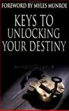 Keys to Unlocking Your Destiny, Aaron Lewis, 0883687208