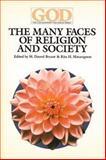 The Many Faces of Religion and Society, M. Darrol & Mataragnon, Rita H., eds. Bryant, 0913757209