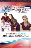 WAVES for Teenage Workforce Success, Ken Whiting, 0981527205