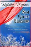 Not Quite Heaven, Barbara Meyers, 0983677204