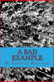 A Bad Example, W. Somerset Maugham, 1482777207