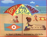 Super Sand Castle Saturday, Stuart J. Murphy, 0064467201