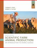 Scientific Farm Animal Production : An Introduction, Taylor, Robert E. and Field, Tom G., 0133767205