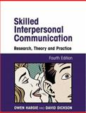 Skilled Interpersonal Communication : Research, Theory and Practice, Hargie, Owen and Dickson, David, 0415227208
