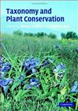Taxonomy and Plant Conservation, , 0521607205