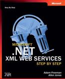 Microsoft . NET XML Web Services Step by Step, Jones, Allen and Freeman, Adam, 0735617201
