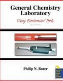 General Chemistry Laboratory: Using Biochemical Tools, Borer, Philip, 0757567207