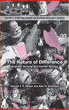 The Nature of Difference : Science, Society and Human Biology, , 0849327202